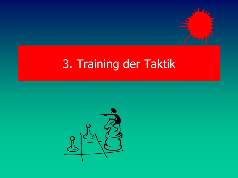 3. Training der Taktik