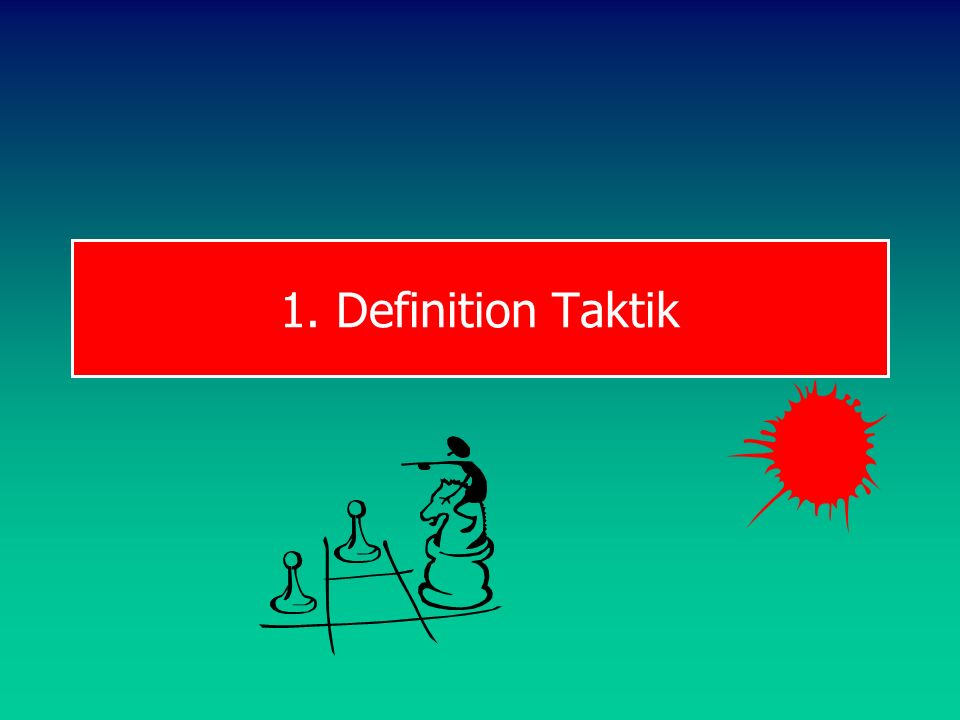 1. Definition Taktik