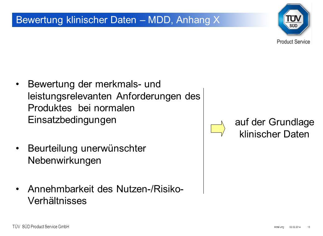 TÜV SÜD Product Service GmbH 02.02.2014Abteilung:13 Bewertung klinischer Daten – MDD, Anhang X Bewertung der merkmals- und leistungsrelevanten Anforde