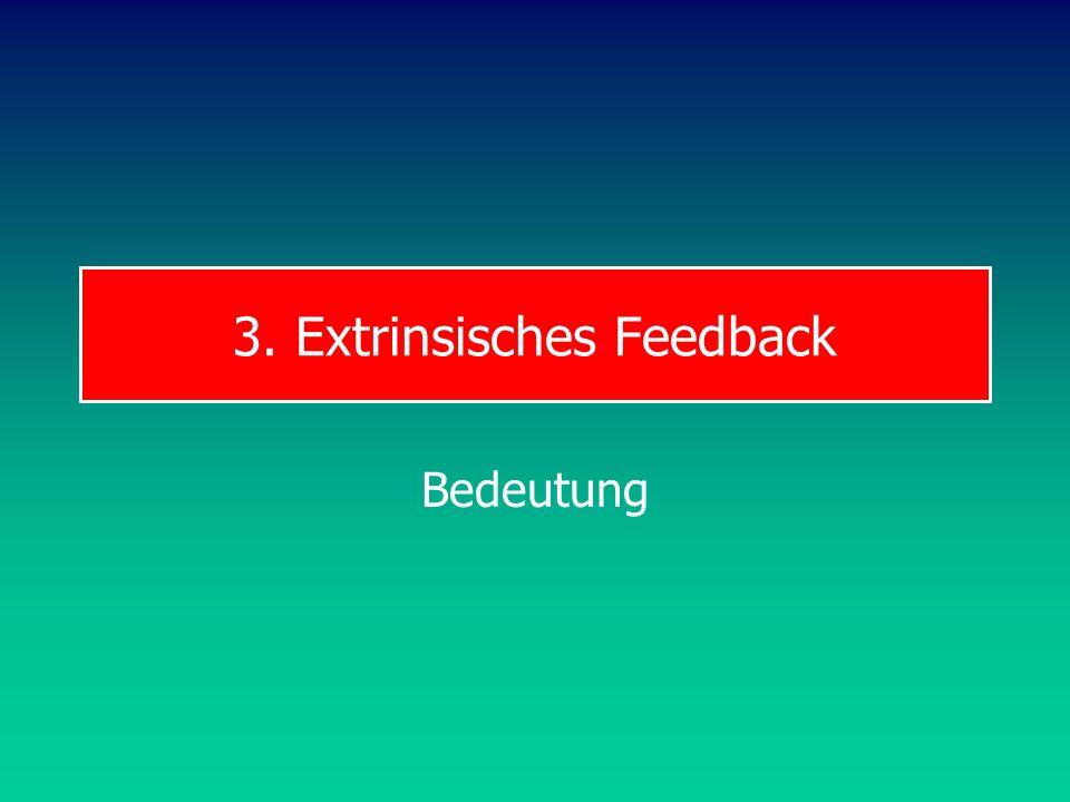 3. Extrinsisches Feedback Bedeutung