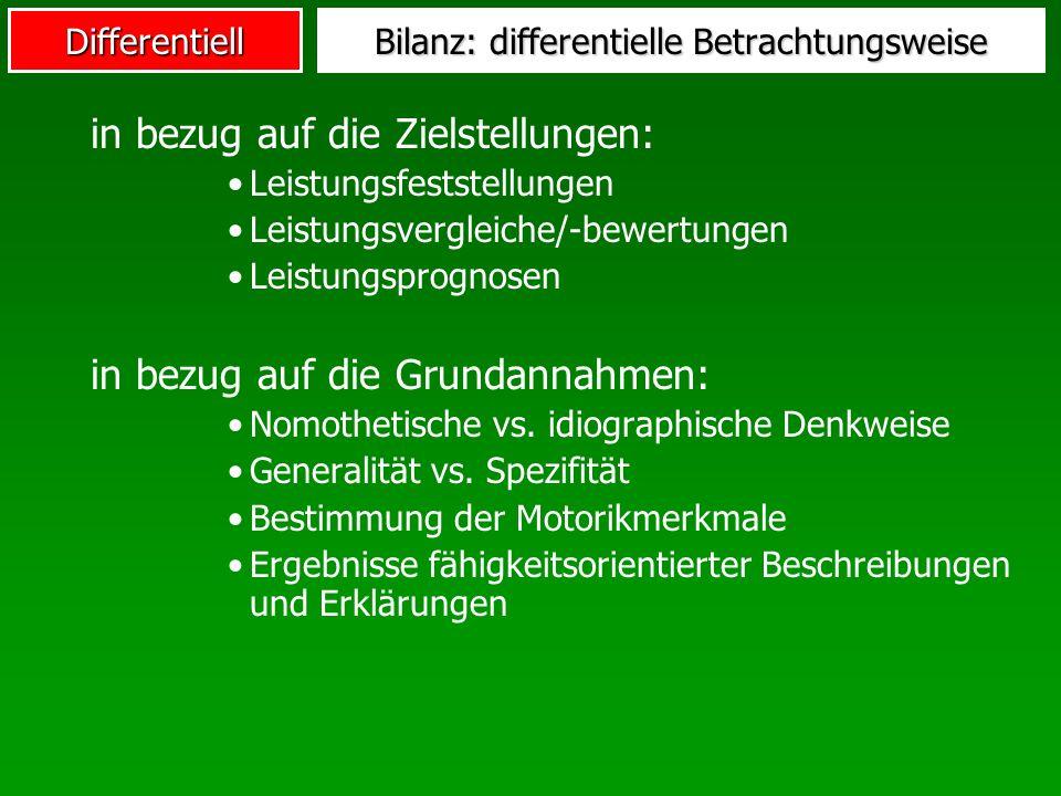 Differentiell Bilanz: differentielle Betrachtungsweise in bezug auf die Zielstellungen: Leistungsfeststellungen Leistungsvergleiche/-bewertungen Leist