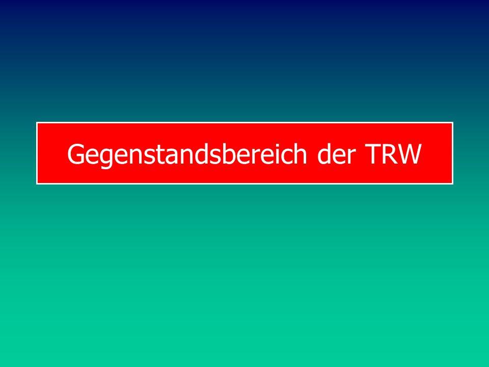 Gegenstandsbereich der TRW