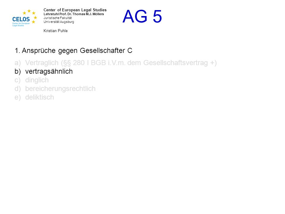 AG 5 Center of European Legal Studies Lehrstuhl Prof.