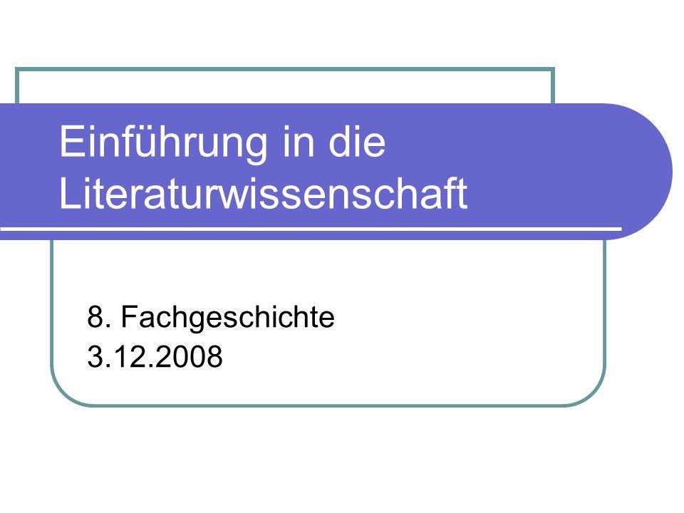 Einführung in die Literaturwissenschaft 8. Fachgeschichte 3.12.2008