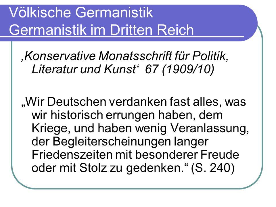 Völkische Germanistik Germanistik im Dritten Reich Konservative Monatsschrift für Politik, Literatur und Kunst 67 (1909/10) Wir Deutschen verdanken fa