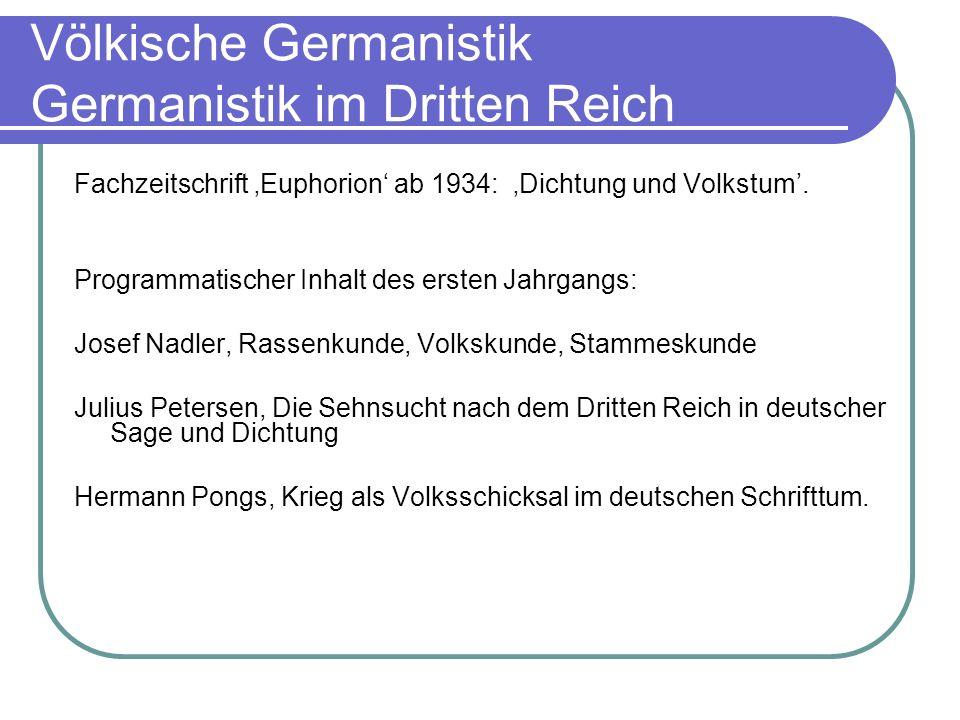 Völkische Germanistik Germanistik im Dritten Reich Fachzeitschrift Euphorion ab 1934: Dichtung und Volkstum. Programmatischer Inhalt des ersten Jahrga