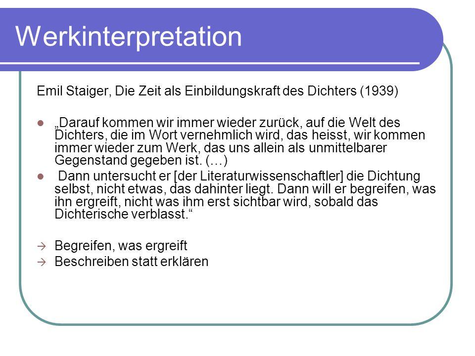 Werkinterpretation Emil Staiger, Die Zeit als Einbildungskraft des Dichters (1939) Darauf kommen wir immer wieder zurück, auf die Welt des Dichters, d