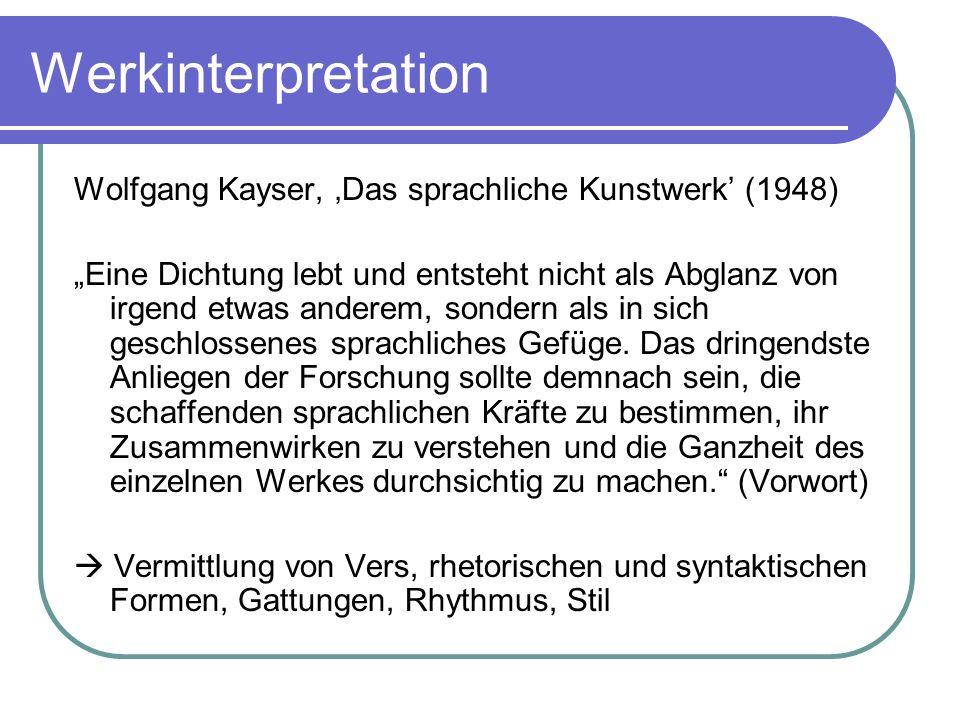 Werkinterpretation Wolfgang Kayser, Das sprachliche Kunstwerk (1948) Eine Dichtung lebt und entsteht nicht als Abglanz von irgend etwas anderem, sonde