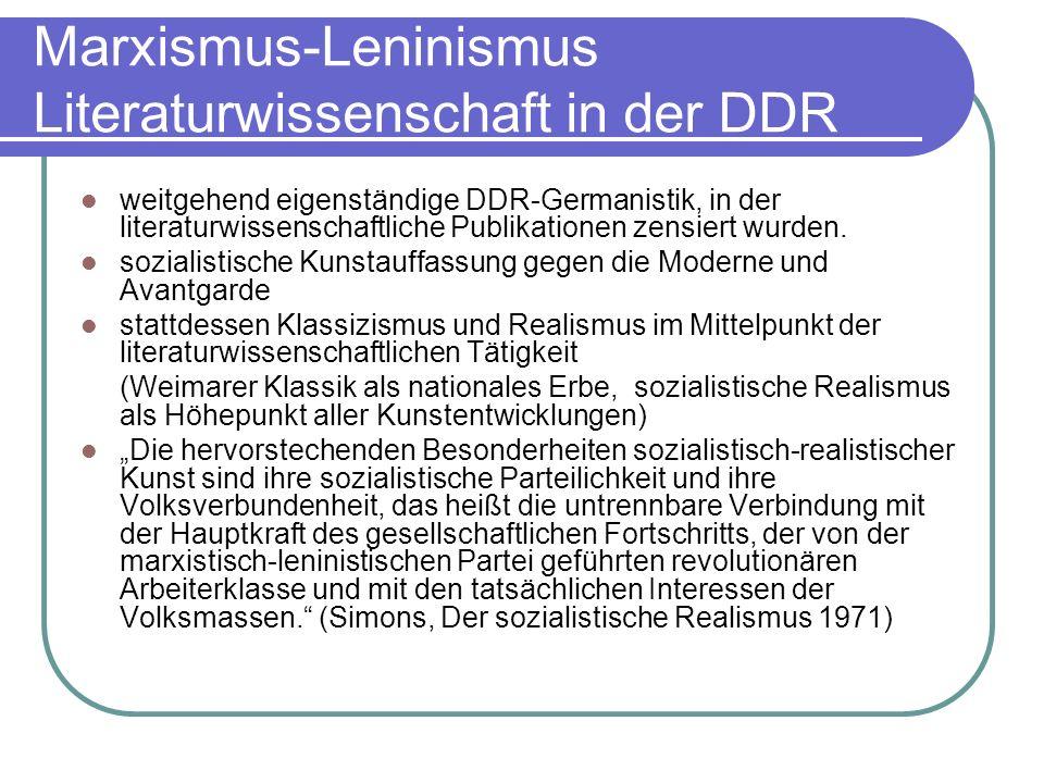 Marxismus-Leninismus Literaturwissenschaft in der DDR weitgehend eigenständige DDR-Germanistik, in der literaturwissenschaftliche Publikationen zensie