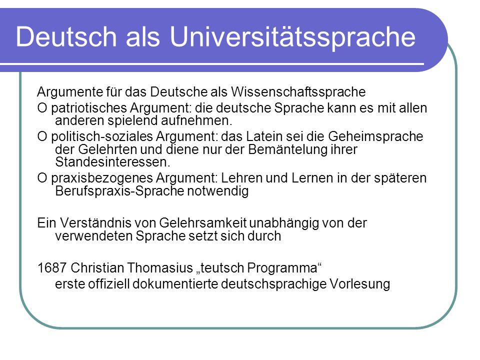 Deutsch als Universitätssprache Argumente für das Deutsche als Wissenschaftssprache O patriotisches Argument: die deutsche Sprache kann es mit allen a