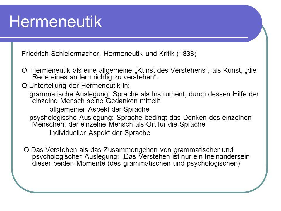 Hermeneutik Friedrich Schleiermacher, Hermeneutik und Kritik (1838) O Hermeneutik als eine allgemeine Kunst des Verstehens, als Kunst, die Rede eines