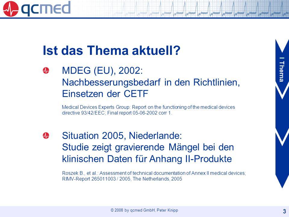 © 2008 by qcmed GmbH, Peter Knipp 24 Gliederung 2/2 5Zusammenfassung 6Literatur 7Dokumenthistorie 7.1Revisionsstand 8Anhang 8.1Anhang 1: Suchergebnisse 8.2Anhang 2: Literatur 8.3Anhang 3: CV und Befähigungsnachweis des Verfassers II Wann I Thema III Wie
