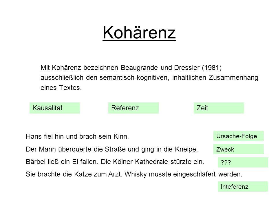 Kohärenz Mit Kohärenz bezeichnen Beaugrande und Dressler (1981) ausschließlich den semantisch-kognitiven, inhaltlichen Zusammenhang eines Textes. Zeit