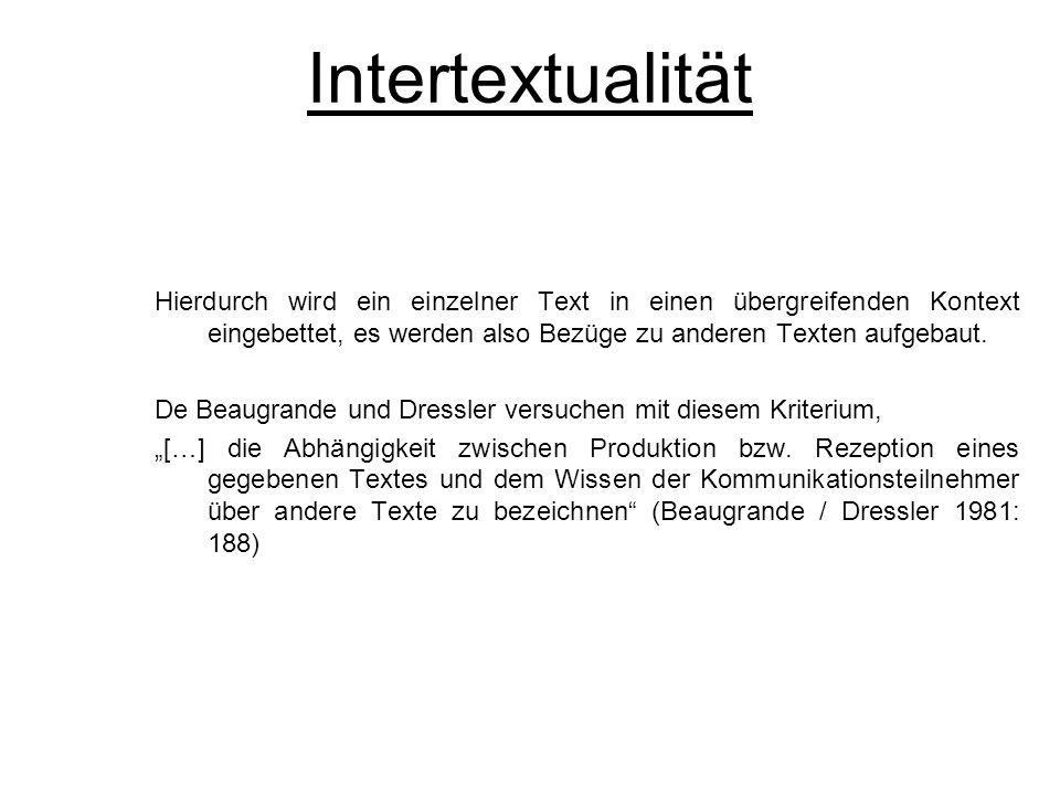 Intertextualität Hierdurch wird ein einzelner Text in einen übergreifenden Kontext eingebettet, es werden also Bezüge zu anderen Texten aufgebaut. De