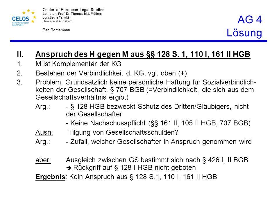 Center of European Legal Studies Lehrstuhl Prof. Dr. Thomas M.J. Möllers Juristische Fakultät Universität Augsburg Ben Bornemann AG 4 Lösung II.Anspru