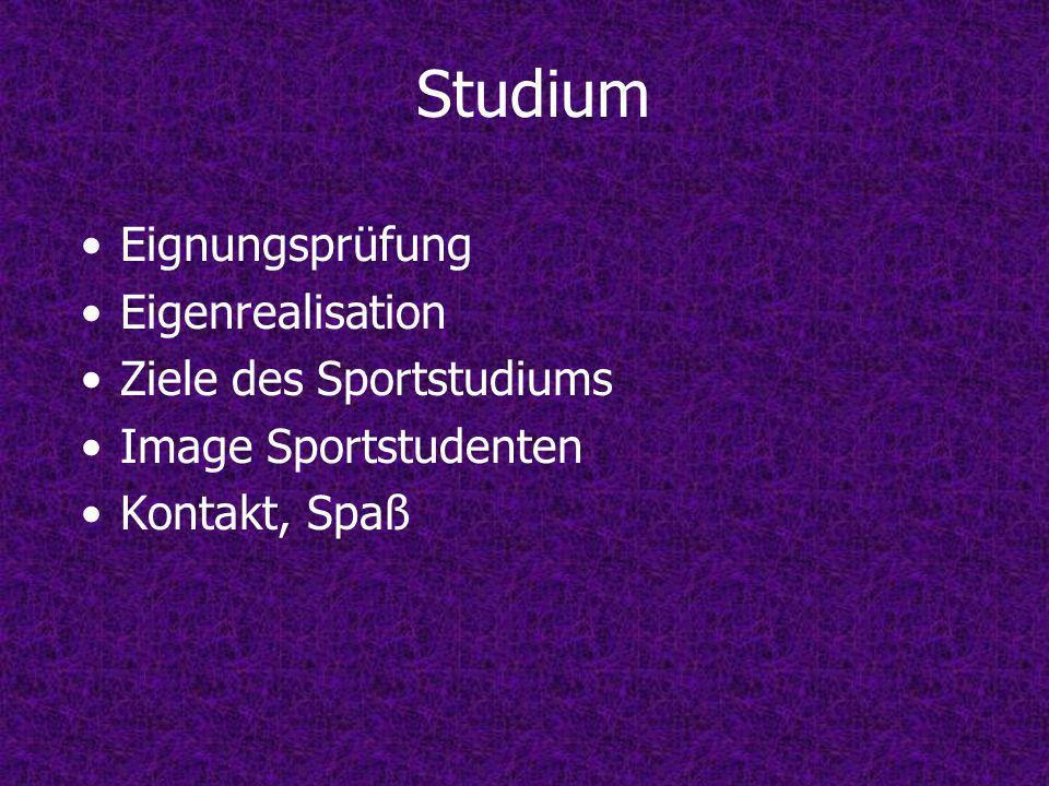 Studium Eignungsprüfung Eigenrealisation Ziele des Sportstudiums Image Sportstudenten Kontakt, Spaß