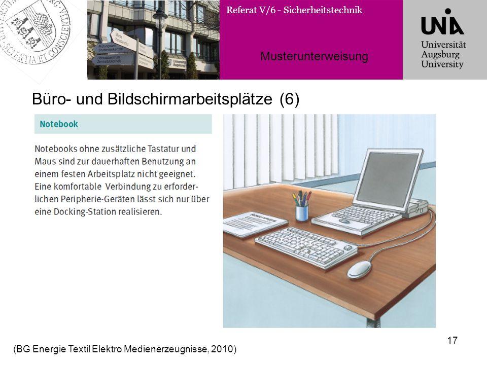 Referat V/6 - Sicherheitstechnik Musterunterweisung 17 Büro- und Bildschirmarbeitsplätze (6) (BG Energie Textil Elektro Medienerzeugnisse, 2010)
