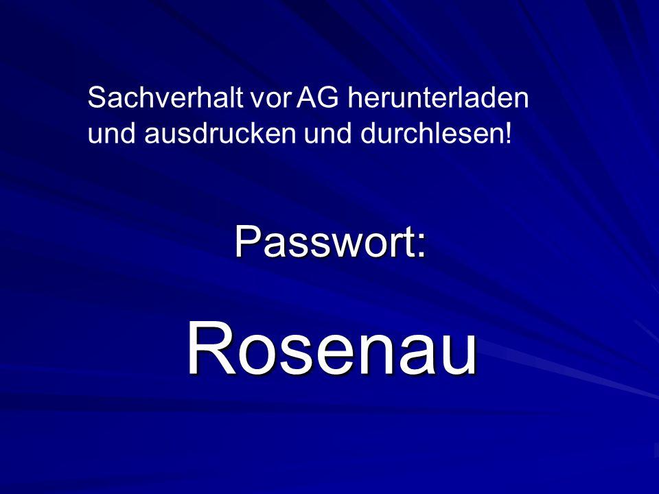 Passwort: Rosenau Sachverhalt vor AG herunterladen und ausdrucken und durchlesen!