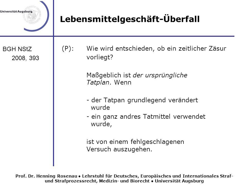 Lebensmittelgeschäft-Überfall BGH NStZ 2008, 393 (P):Wie wird entschieden, ob ein zeitlicher Zäsur vorliegt.