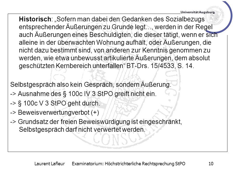 Laurent Lafleur Examinatorium: Höchstrichterliche Rechtsprechung StPO10 Historisch: Sofern man dabei den Gedanken des Sozialbezugs entsprechender Äuße
