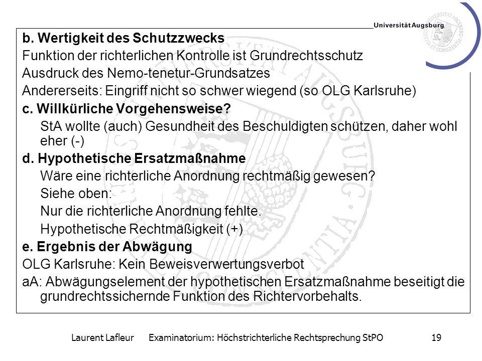 Laurent Lafleur Examinatorium: Höchstrichterliche Rechtsprechung StPO19 b. Wertigkeit des Schutzzwecks Funktion der richterlichen Kontrolle ist Grundr
