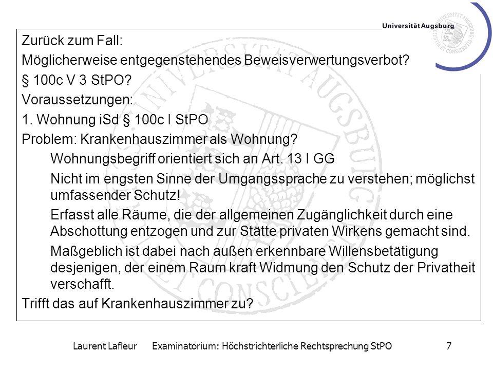 Laurent Lafleur Examinatorium: Höchstrichterliche Rechtsprechung StPO7 Zurück zum Fall: Möglicherweise entgegenstehendes Beweisverwertungsverbot? § 10