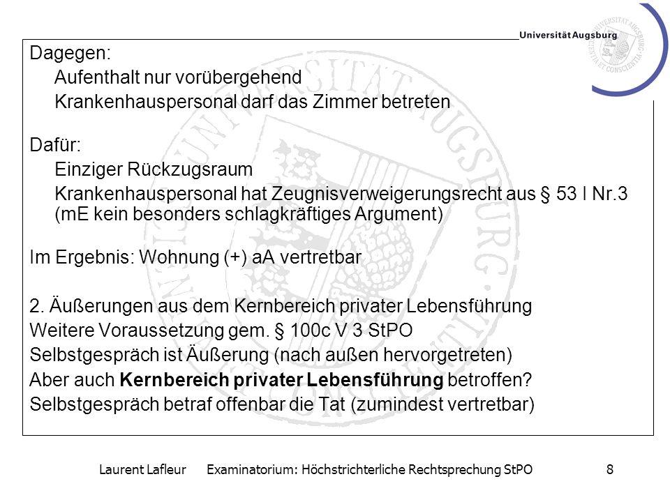 Laurent Lafleur Examinatorium: Höchstrichterliche Rechtsprechung StPO9 Äußerungen über Straftaten als Kernbereich privater Lebensgestaltung.