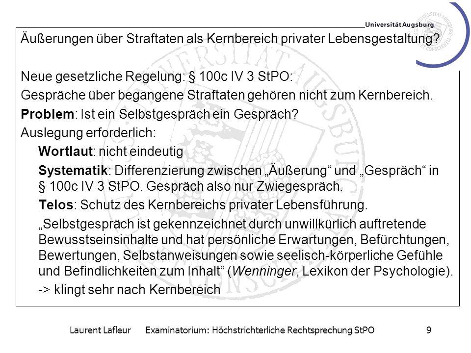 Laurent Lafleur Examinatorium: Höchstrichterliche Rechtsprechung StPO9 Äußerungen über Straftaten als Kernbereich privater Lebensgestaltung? Neue gese