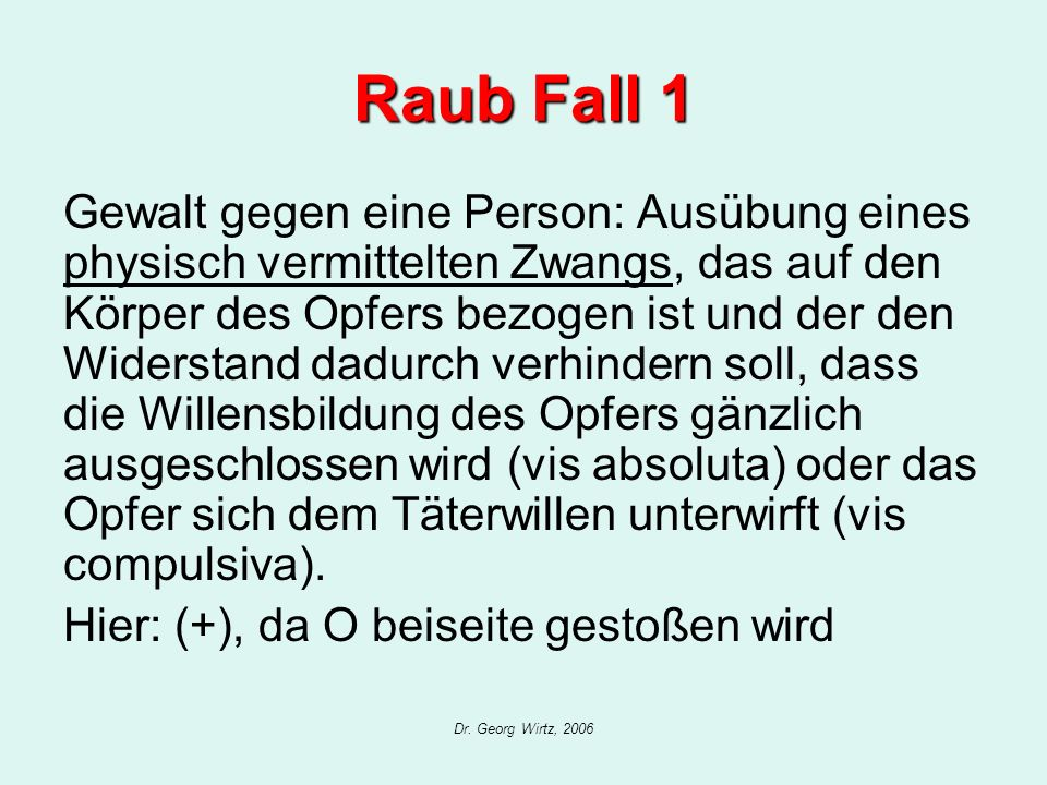 Dr.Georg Wirtz, 2006 Raub Fall 3 II.