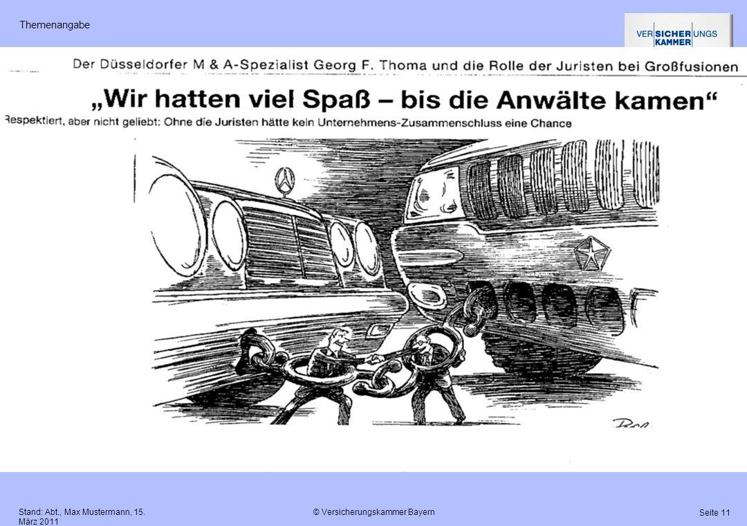 © Versicherungskammer Bayern Seite 11 Stand: Abt., Max Mustermann, 15. März 2011 Themenangabe