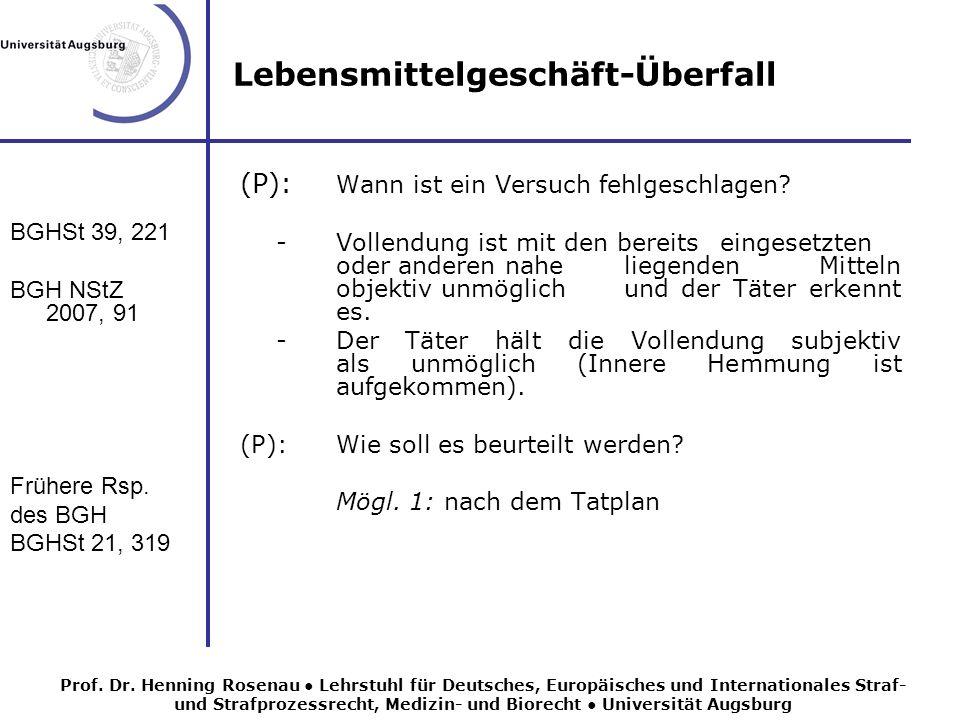 Lebensmittelgeschäft-Überfall BGHSt 39, 221 BGH NStZ 2007, 91 Frühere Rsp.