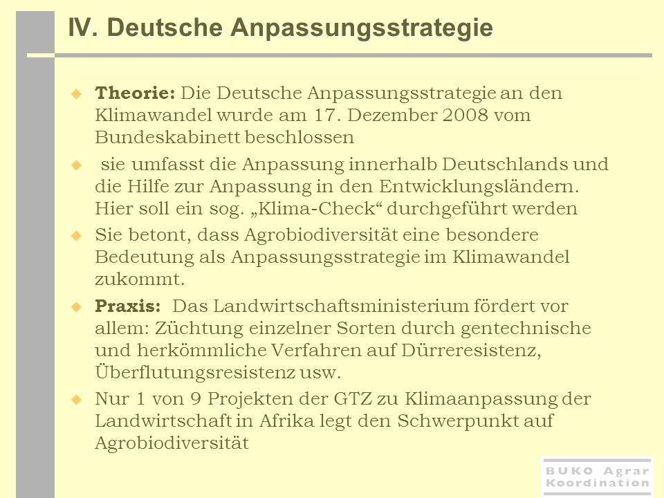IV. Deutsche Anpassungsstrategie Theorie: Die Deutsche Anpassungsstrategie an den Klimawandel wurde am 17. Dezember 2008 vom Bundeskabinett beschlosse