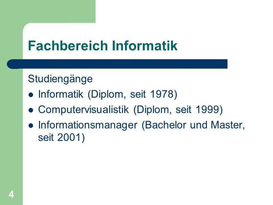 4 Fachbereich Informatik Studiengänge Informatik (Diplom, seit 1978) Computervisualistik (Diplom, seit 1999) Informationsmanager (Bachelor und Master, seit 2001)
