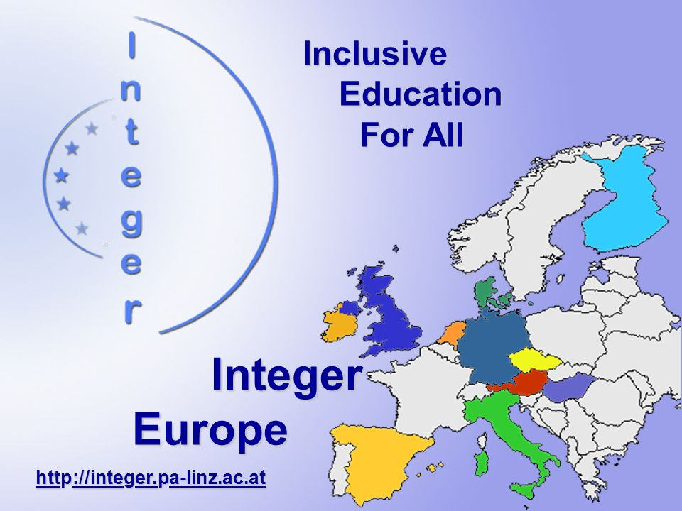 Inclusive Education For All Integer Europe http://integer.pa-linz.ac.at