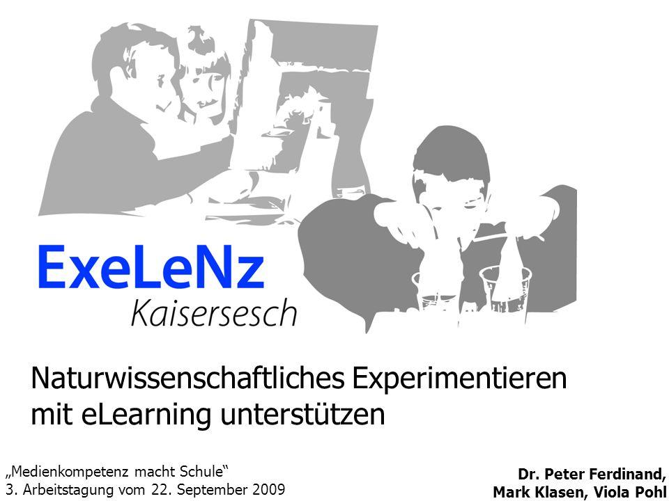 Naturwissenschaftliches Experimentieren mit eLearning unterstützen Dr. Peter Ferdinand, Mark Klasen, Viola Pohl Medienkompetenz macht Schule 3. Arbeit