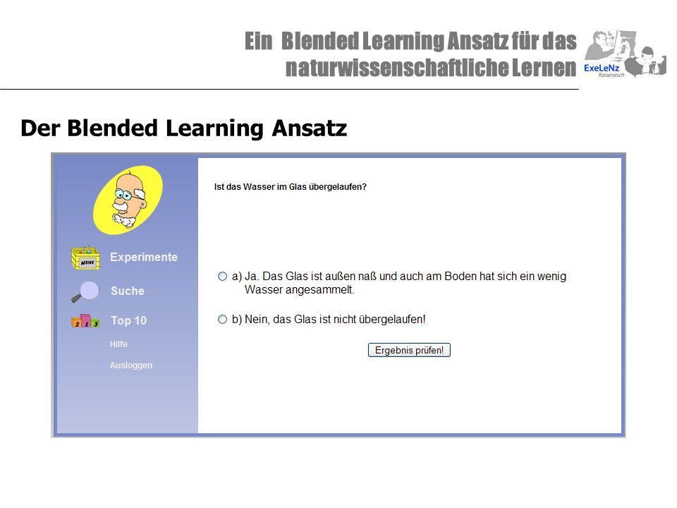 Ein Blended Learning Ansatz für das naturwissenschaftliche Lernen Der Blended Learning Ansatz