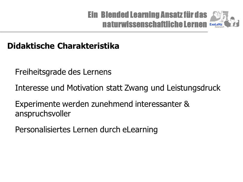 Ein Blended Learning Ansatz für das naturwissenschaftliche Lernen Didaktische Charakteristika Freiheitsgrade des Lernens Interesse und Motivation stat