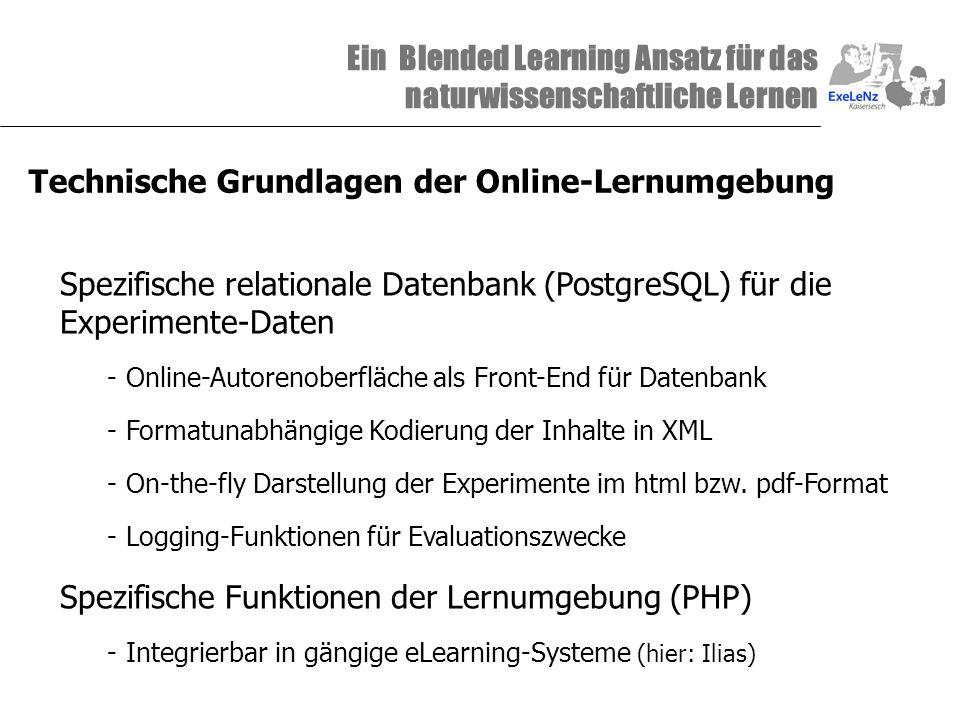 Ein Blended Learning Ansatz für das naturwissenschaftliche Lernen Technische Grundlagen der Online-Lernumgebung Spezifische relationale Datenbank (Pos