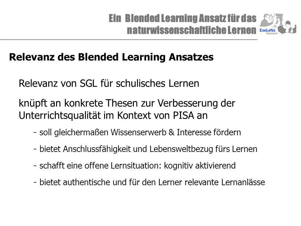 Ein Blended Learning Ansatz für das naturwissenschaftliche Lernen Relevanz des Blended Learning Ansatzes Relevanz von SGL für schulisches Lernen knüpf