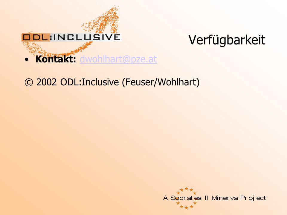 Verfügbarkeit Kontakt: dwohlhart@pze.atdwohlhart@pze.at © 2002 ODL:Inclusive (Feuser/Wohlhart)
