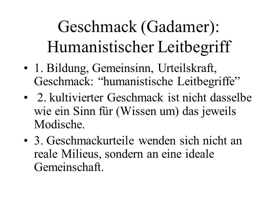 Geschmack (Gadamer): Humanistischer Leitbegriff 1.