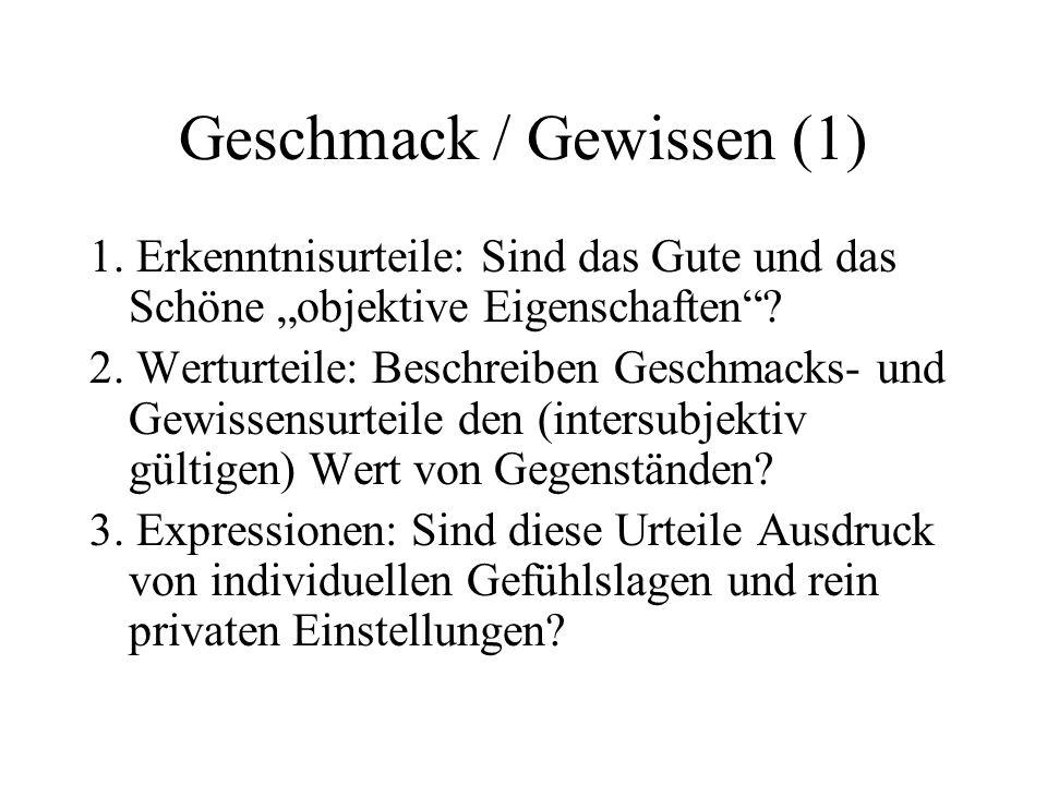 Geschmack / Gewissen (2) 1.Ge-: zusammenfassende Beurteilung.