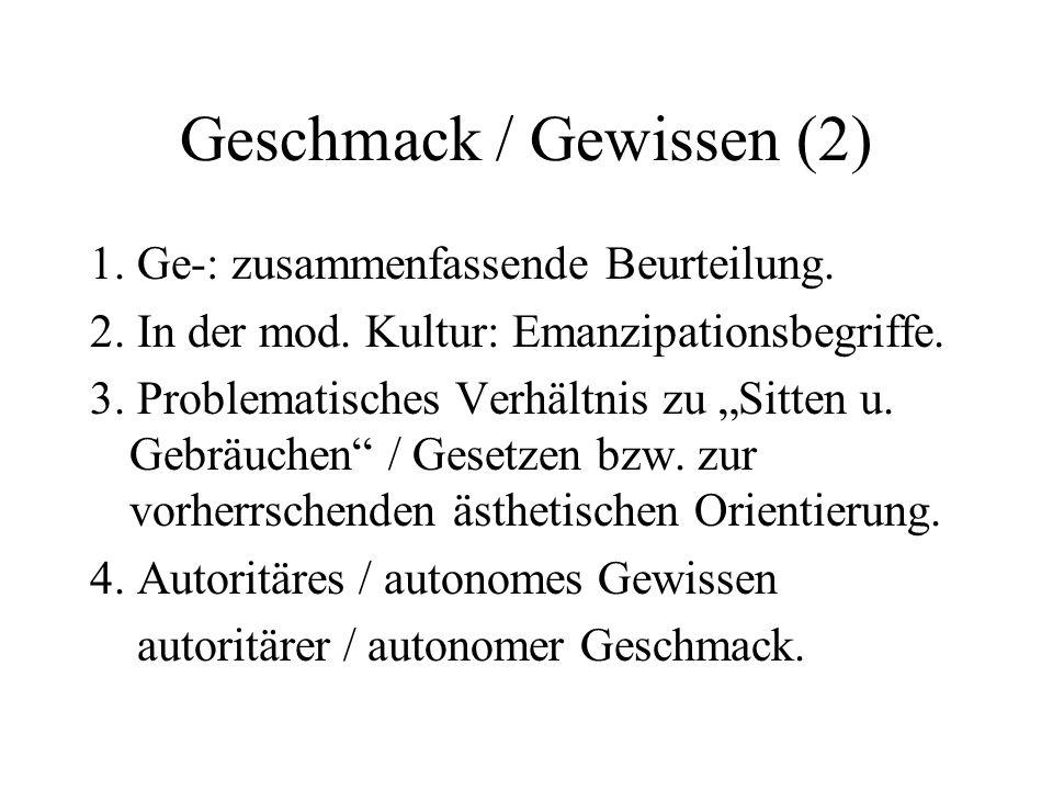 Geschmacksurteil (real) Wittgenstein 1.Geschmacksurteile finden selten verbalen Ausdruck.