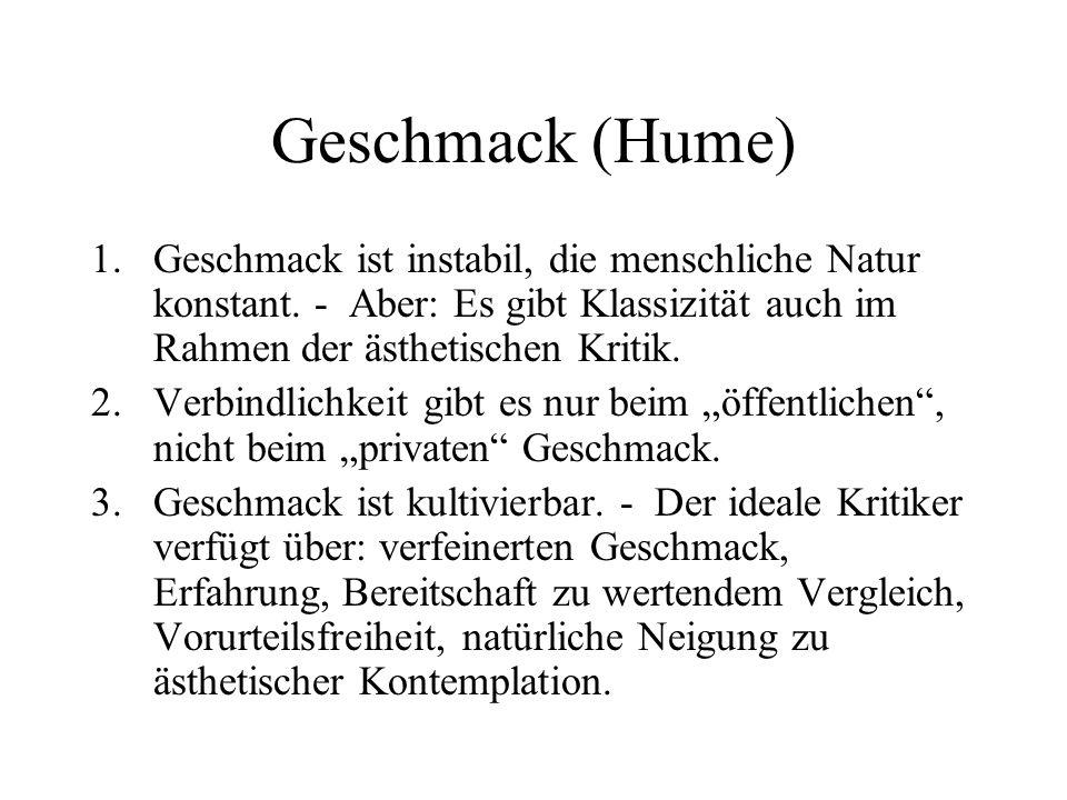 Geschmack (Hume) 1.Geschmack ist instabil, die menschliche Natur konstant.