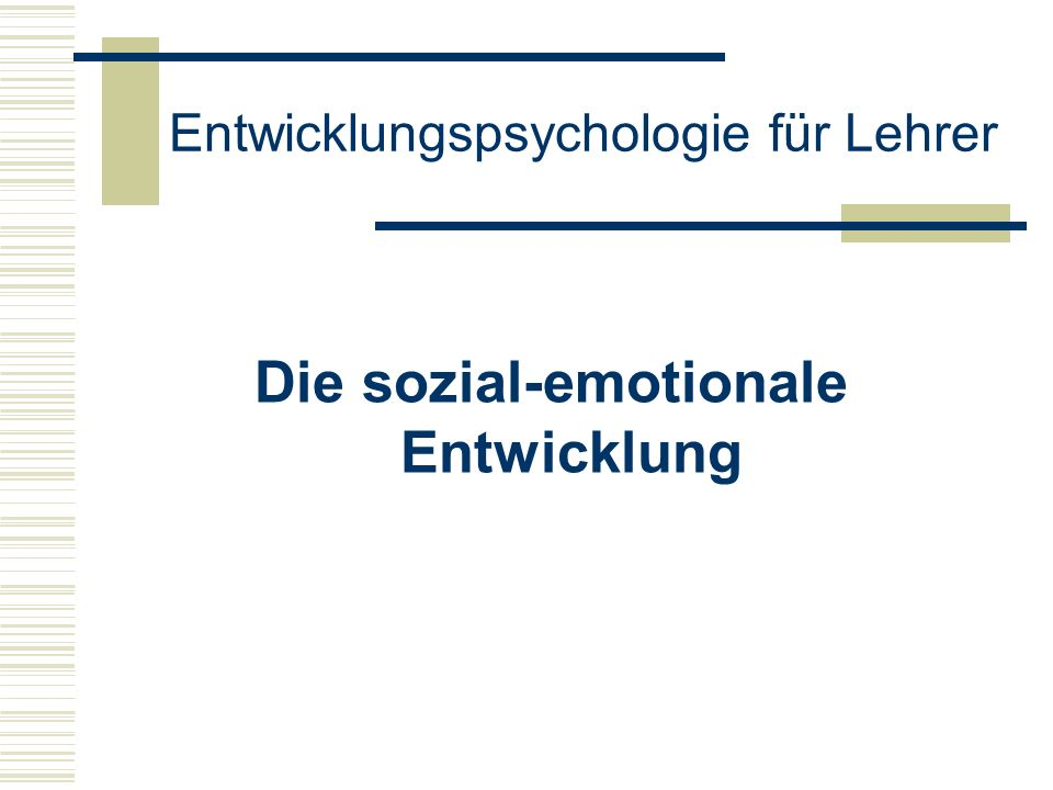 Entwicklungspsychologie für Lehrer Die sozial-emotionale Entwicklung