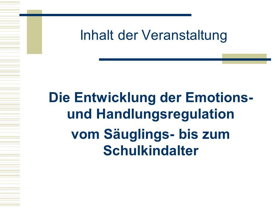 Entwicklung Emotionsregulation - Säuglingsalter Ausdruckverhalten bei Säuglingen: zielt auf Beeinflussung der Bezugsperson Ausführung gewünschter Bewältigungs- handlung durch Bezugsperson Emotionsregulation bezieht sich auf Interaktion zwischen Bezugsperson & Kind