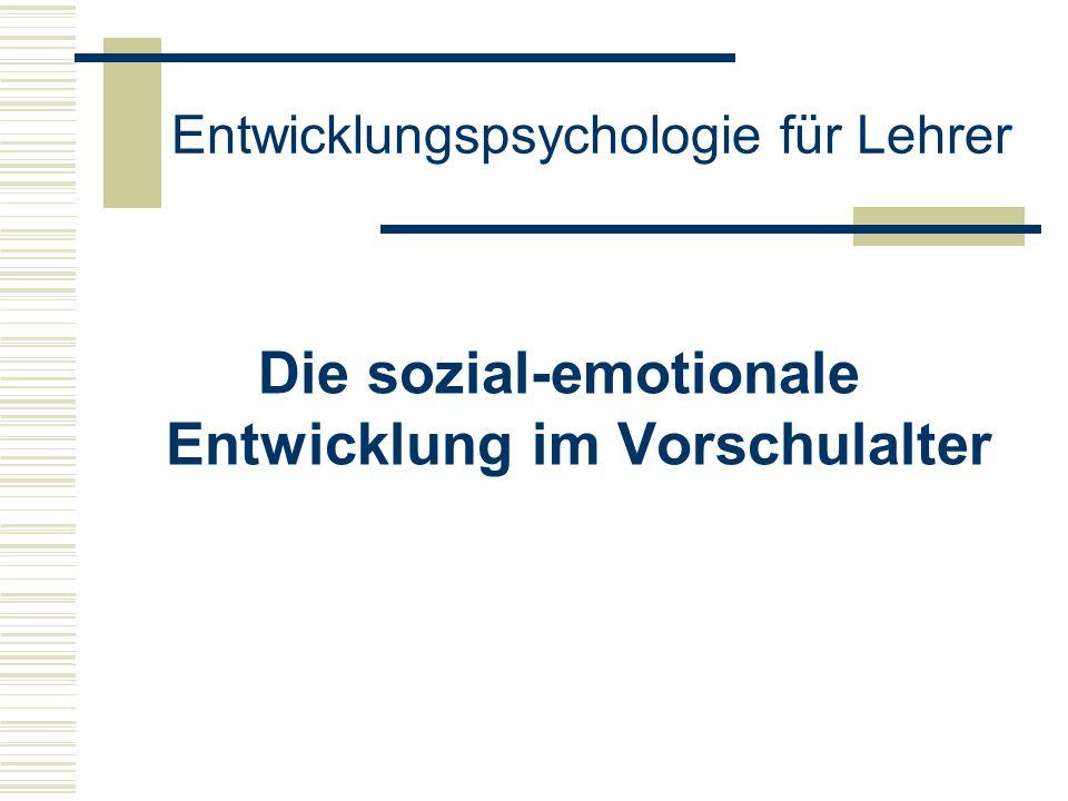 Entwicklungspsychologie für Lehrer Die sozial-emotionale Entwicklung im Vorschulalter