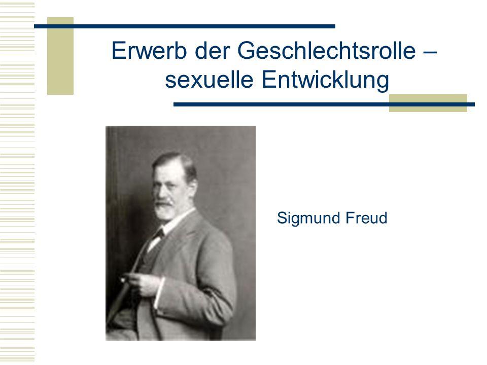 Erwerb der Geschlechtsrolle – sexuelle Entwicklung Sigmund Freud