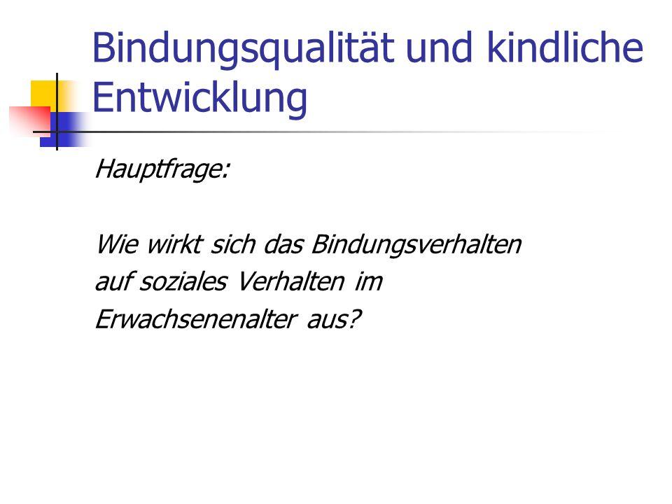 Bindungsqualität und kindliche Entwicklung Die Adult Attachment Interview (AAI)- Auswertungsmethode ( Fremmer- Bombik u.
