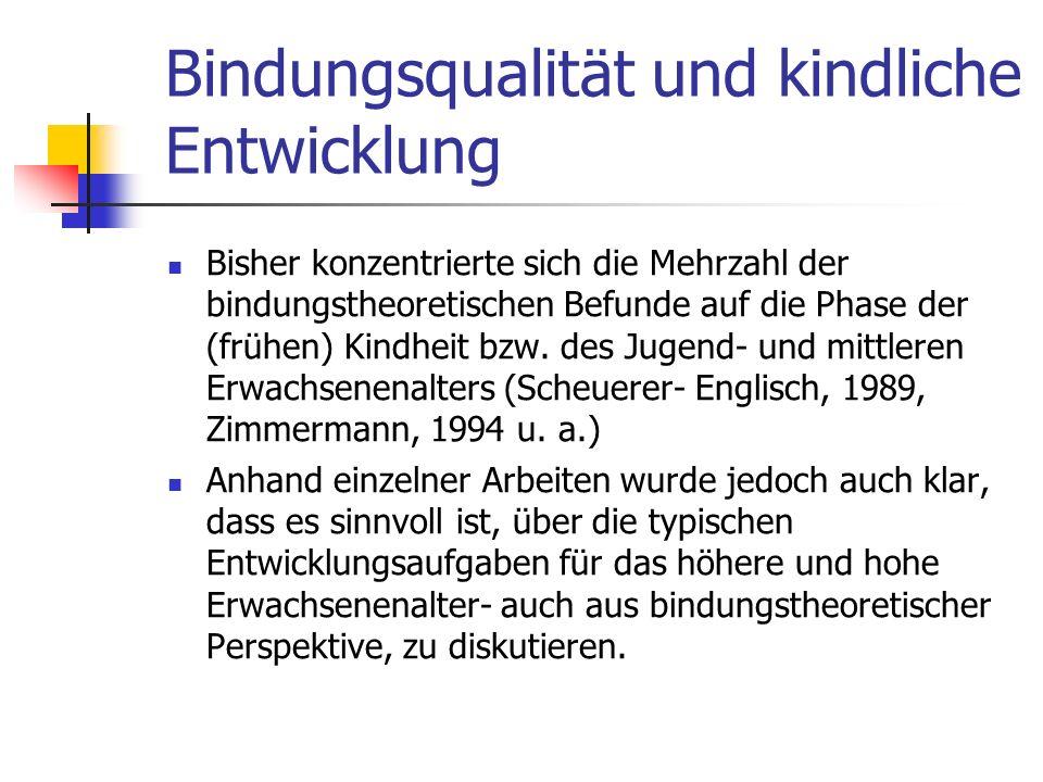 Bindungsqualität und kindliche Entwicklung Adult Attachment Interview (Fremmer- Bombik u.